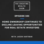 CW 505: How Declining Home Ownership Rates for Millennials Creates Opportunities For Real Estate Investors with Jason Hartman