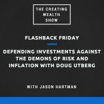 CW 507 FBF - Defending Investments Against the Demons of Risk and Inflation with Doug Utberg