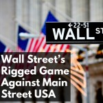 CW 715 FBF - Wall Street's Rigged Game Against Main Street USA