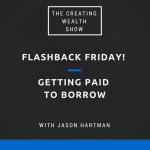 CW 486 FBF - Getting Paid To Borrow