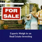 Experts Weigh in on Real Estate Investing