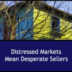 Depressed Markets Mean Desperate Sellers
