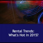 Rental Trends: What's Hot in 2015