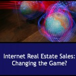 Internet Real Estate Sales: Changing the Game?