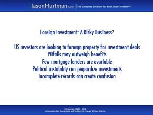 Investing in Foreign Real Estate: A Good Bet?   Jason Hartman