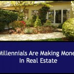 Millennials Are Making Money In Real Estate