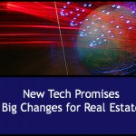 New Technology Promises Big Changes for Real Estate