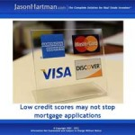 Low Credit Score, No Mortgage? Maybe Not