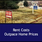 Rent Costs Outpace Home Prices