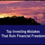 Top Investing Mistakes That Ruin Financial Freedom