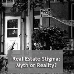 REal estate stigma: Myth or Reality