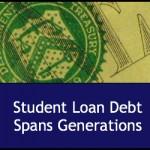 Student Loan Debt Spans Generations