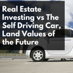 CW 568 - Real Estate Investing vs The Self Driving Car, Land Values of the Future