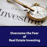 Overcome the Fear of Real Estate Investing