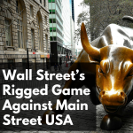 CW 624 FBF - Wall Street's Rigged Game Against Main Street USA