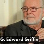 CW 664 - G. Edward Griffin - A Crash Course on Money & Freedom, The Creature from Jekyll Island, A Second Look at the Federal Reserve